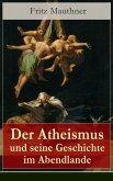 Der Atheismus und seine Geschichte im Abendlande (eBook, ePUB)