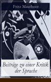 Beiträge zu einer Kritik der Sprache (Vollständige Ausgabe) (eBook, ePUB)