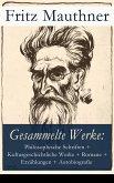 Gesammelte Werke: Philosophische Schriften, Kulturgeschichtliche Werke, Romane, Erzählungen, Autobiografie (eBook, ePUB)