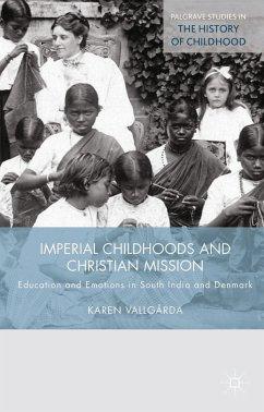 Imperial Childhoods and Christian Mission (eBook, PDF) - Vallgårda, K.
