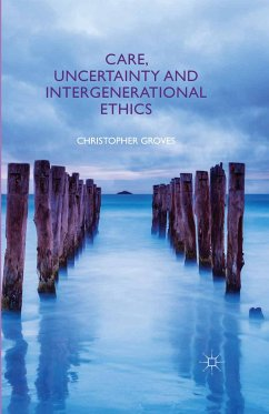 Care, Uncertainty and Intergenerational Ethics (eBook, PDF)