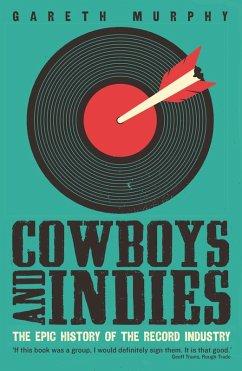 Cowboys and Indies (eBook, ePUB) - Murphy, Gareth