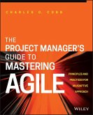 The Project Manager's Guide to Mastering Agile (eBook, ePUB)