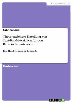 Theoriegeleitete Erstellung von Text-Bild-Materialien für den Berufsschulunterricht