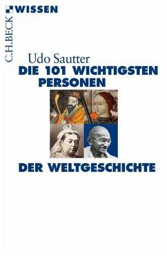 Die 101 wichtigsten Personen der Weltgeschichte - Sautter, Udo