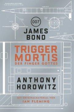 James Bond: Trigger Mortis - Der Finger Gottes - Horowitz, Anthony