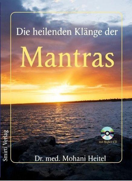 Die heilenden Klänge der Mantras - Heitel, Dr. med. Mohani