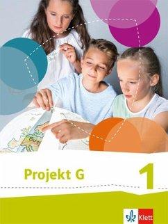 Projekt G. Schülerbuch 1. Neue Ausgabe Gesellschaftslehre Niedersachsen, Gesellschaft und Politik Bremen. 5./6. Klasse