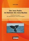 Der Jona-Psalm im Rahmen des Jona-Buches: Eine Einordnung in die nachexilische Toda-Frömmigkeit