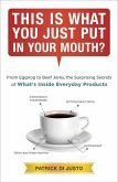 This Is What You Just Put in Your Mouth? (eBook, ePUB)