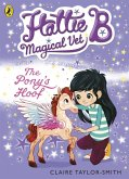 Hattie B, Magical Vet: The Pony's Hoof (Book 5) (eBook, ePUB)