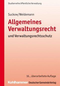 Allgemeines Verwaltungsrecht und Verwaltungsrechtsschutz (eBook, PDF) - Weidemann, Holger; Suckow, Horst