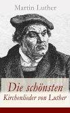 Die schönsten Kirchenlieder von Luther (eBook, ePUB)