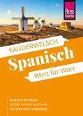 Reise Know-How Kauderwelsch Spanisch - Wort für Wort: Kauderwelsch-Sprachführer Band 16 (eBook, PDF)