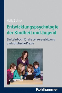 Entwicklungspsychologie der Kindheit und Jugend (eBook, ePUB) - Schick, Hella