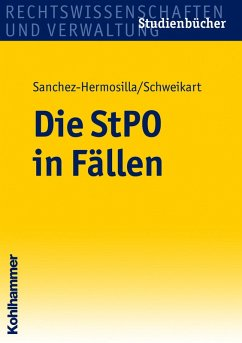Die StPO in Fällen (eBook, ePUB) - Sanchez-Hermosilla, Fernando; Schweikart, Peter