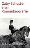 Sissi Romanbiografie (eBook, ePUB)