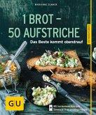 1 Brot - 50 Aufstriche (eBook, ePUB)