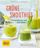 Grüne Smoothies - noch mehr leckere Smoothies! (eBook, ePUB)