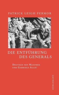 Die Entführung des Generals (eBook, ePUB) - Patrick Leigh Fermor