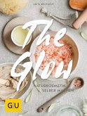 The Glow - Naturkosmetik selber machen (eBook, ePUB)