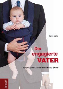 Der engagierte Vater (eBook, PDF) - Gallas, Karin