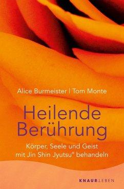 Heilende Berührung (eBook, ePUB) - Burmeister, Alice; Monte, Tom