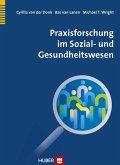 Praxisforschung im Sozial- und Gesundheitswesen (eBook, PDF)