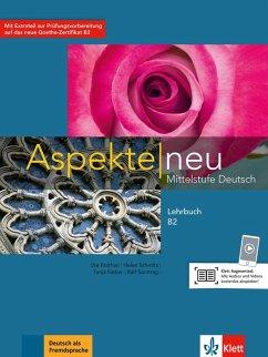 Aspekte neu B2 - Koithan, Ute; Schmitz, Helen; Sieber, Tanja; Sonntag, Ralf; Lösche, Ralf-Peter; Moritz, Ulrike