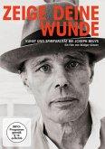 Zeige deine Wunde - Kunst und Spiritualität bei Joseph Beuys