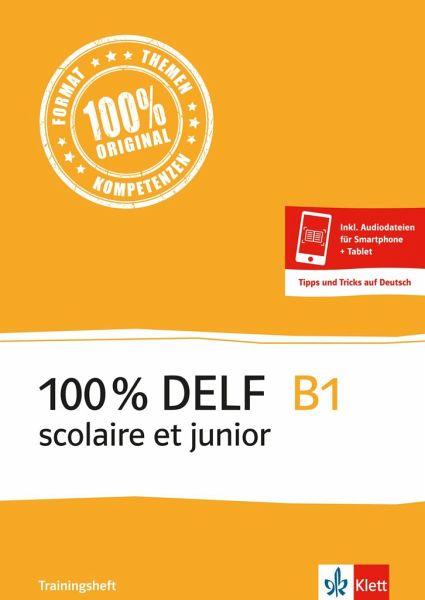 100 delf b1 scolaire et junior schulb cher portofrei. Black Bedroom Furniture Sets. Home Design Ideas