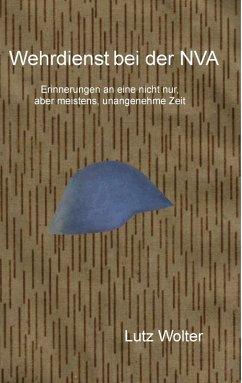 Wehrdienst bei der NVA (eBook, ePUB) - Wolter, Lutz