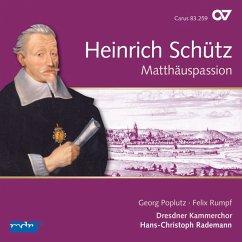 Matthäus-Passion (Schütz-Edition Vol.11) - Poplutz/Rumpf/Rademann/Dresdner Kammerchor