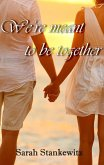 We're meant to be together (eBook, ePUB)