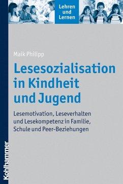 Lesesozialisation in Kindheit und Jugend (eBook, ePUB) - Philipp, Maik