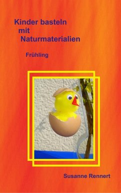 Kinder basteln mit Naturmaterialien (eBook, ePUB) - Rennert, Susanne