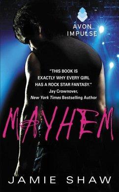Mayhem: Mayhem Series #1 - Shaw, Jamie
