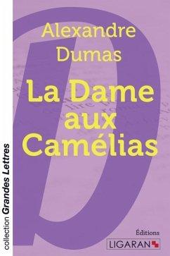 La Dame aux camélias (grands caractères) - Dumas, Alexandre