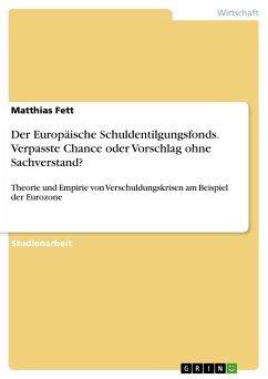 Der Europäische Schuldentilgungsfonds. Verpasste Chance oder Vorschlag ohne Sachverstand? - Fett, Matthias