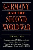 Germany and the Second World War: V/II: Organization and Mobilization in the German Sphere of Power: Wartime Administration, Economy, and Manpower Res