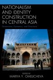 Nationalism and Identity Construction in Central Asia (eBook, ePUB)