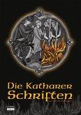 Die Katharer Schriften (eBook, ePUB)