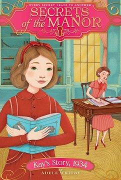 Kay's Story, 1934 (eBook, ePUB) - Whitby, Adele
