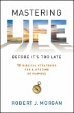 Mastering Life Before It's Too Late (eBook, ePUB)