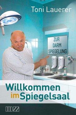 Willkommen im Spiegelsaal (eBook, ePUB) - Lauerer, Toni