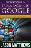 Posizionarsi in Prima Pagina su Google - Consigli SEO per il Marketing Online (eBook, ePUB)