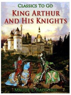 King Arthur and His Knights (eBook, ePUB)