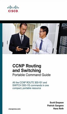 CCNP Routing and Switching Portable Command Guide (eBook, PDF) - Gargano, Patrick; Roth, Hans; Empson, Scott