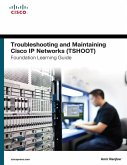 Troubleshooting and Maintaining Cisco IP Networks (TSHOOT) Foundation Learning Guide (eBook, PDF)