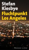 Fluchtpunkt Los Angeles (eBook, ePUB)
